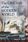 The Origins of the Modern World : Global and Environmental Narrative, Marks, Robert B., 1442212403