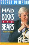 Mad Ducks and Bears, George Plimpton, 155821240X