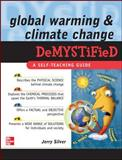 Global Warming and Climate Change Demystified, Silver, Jerry, 0071502408