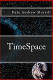 TimeSpace, Dale Morrill, 148266240X