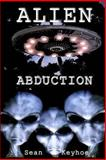 Alien Abduction, Sean Keyhoe, 1493792407