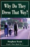 Why Do They Dress That Way?, Stephen Scott, 1561482404