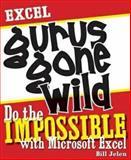 Excel Gurus Gone Wild, Bill Jelen, 1932802401