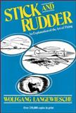 Stick and Rudder : An Explanation of the Art of Flying, Langewiesche, Wolfgang, 0070362408