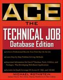 Ace the Technical Job  : Database Programming, Rothstein, Michael, 0071352406