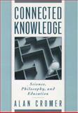 Connected Knowledge, Alan H. Cromer, 0195102401