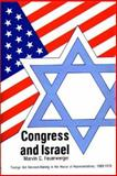 Congress and Israel : Foreign Aid Decision-Making in the House of Representatives, 1969 to 1976, Feuerwerger, Marvin C., 0313212406