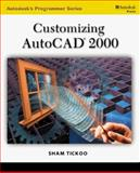 Customizing AutoCAD 2000, Tickoo, Sham, 0766812405