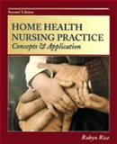 Home Health Nursing Practice : Concepts and Application, Rice, Robyn, 0815172400