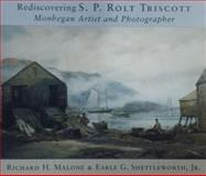 Rediscovering S. P. Rolt Triscott, Richard Malone and Earle Shettleworth, 0884482405