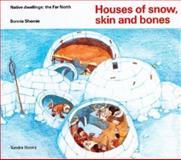 Houses of Snow, Skin and Bones, Bonnie Shemie, 0887762409