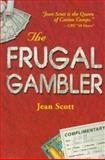 The Frugal Gambler, Jean Scott, 0929712404