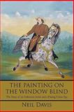 The Painting on the Window Blind, Neil Davis, 1450282407