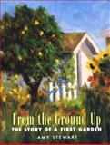 From the Ground Up, Amy Stewart, 1565122402