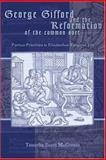 George Gifford and the Reformation of the Common Sort 9781931112406