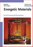 Energetic Materials : Particle Processing and Characterization, , 3527302409