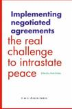 Implementing Negotiated Agreements : The Real Challenge to Intrastate Peace, , 9067042404