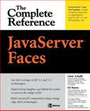 JavaServer Faces : The Complete Reference, Schalk, Chris and Burns, Ed, 0072262400