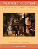 Western Civilization Vol. 2 : Sources Images and Interpretations since 1660, Sherman, Dennis, 0077382404