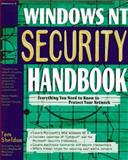 Windows NT Security Handbook : Everything You Need to Know to Protecting Your Network, Sheldon, Tom, 0078822408