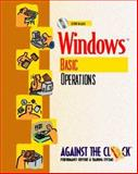 Windows : Basic Operations and Student CD Package, Against the Clock, Inc. Staff, 0130812404