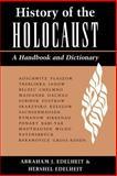 History of the Holocaust, Abraham J. Edelheit and Hershel Edelheit, 0813322405