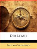 Der Letzte, Ernst Von Wildenbruch, 1147882401