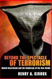 Beyond the Spectacle of Terrorism, Henry A. Giroux, 159451240X