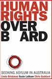 Human Rights Overboard : Seeking Asylum in Australia, Briskman, Linda and Goddard, Chris, 1921372400