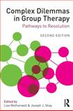 Complex Dilemmas in Group Therapy : Pathways to Resolution, , 0415712408