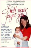 I Will Never Forget You, Joan Andrews and John Cavanaugh-O'Keefe, 0898702402