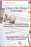 A Study of Sex Workers in Sri Lanka, Jayawardena, Hemamal, 0979362407