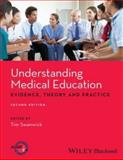 Understanding Medical Education : Evidence, Theory and Practice, Swanwick, Tim, 1118472403