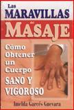 Las Maravillas del Masaje, Imelda Garces Guevara, 9706662405