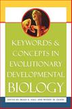 Keywords and Concepts in Evolutionary Developmental Biology, , 0674022408