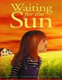Waiting for the Sun, Alison Lohans, 088995240X