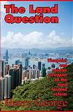 The Land Question, Henry George, 0911312404