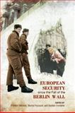 European Security since the Fall of the Berlin Wall, Merand, Frederic, 1442642408