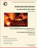 Investigation Report: Aluminum Dust Explosion, U. S. Chemical Safety Investigation Board, 1500502405