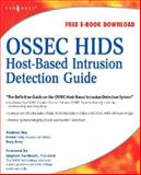 OSSEC Host-Based Intrusion Detection Guide, Bray, Rory and Cid, Daniel, 159749240X