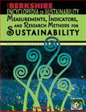 Berkshire Encyclopedia of Sustainability Vol. 6 : Measurements, Indicators, and Research Methods for Sustainability, Ian Spellerberg, Daniel S. Fogel, Sarah E. Fredericks, Lisa M. Butler Harrington, 1933782404