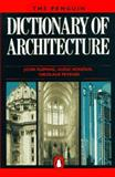 Dictionary of Architecture, John Fleming and Hugh Honour, 0140512411