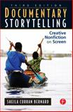 Documentary Storytelling : Creative Nonfiction on Screen, Bernard, Sheila Curran, 0240812417