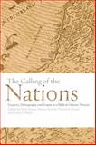Calling of the Nations : Exegesis, Ethnography, and Empire in a Biblical-Historic Present, Vessey, Etal, 0802092411