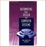 Automating the Design of Computer Systems, Gupta, Anurag P. and Birmingham, William P., 0867202416