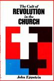 The Cult of Revolution in the Church, John Eppstein, 0870002414
