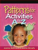 Patterns for Activities A to Z, Matricardi, Joanne and McLarty, Jeanne, 1401872417
