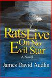 Rats Live on No Evil Star, James Audlin, 1470012413