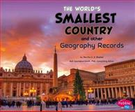 World's Smallest Country and Other Geography Records, Melissa Abramovitz, 1476502412