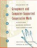 Readings in Groupware and Computer-Supported Cooperative Work : Assisting Human-Human Collaboration, Baecker, Ronald M., 1558602410